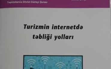"""""""Turizmin internetdə təbliği yolları"""" adlı kitabça çap edilib"""