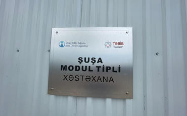 Şuşada ilk modul tipli xəstəxana fəaliyyətə başlayıb